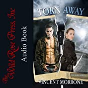 Torn Away: The Torn Series, Book 1   Vincent Morrone