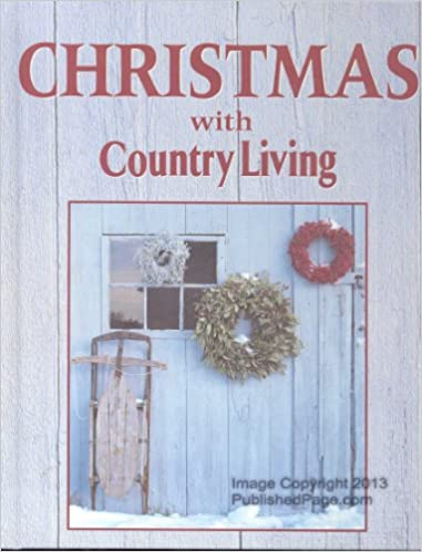 Christmas With Country Living 1997: Oxmoor House ... on country cottage house plans, country living tile, country style house plans, small country house plans, country school house plans, country living kitchens, country southern house plans, country living paint by number, wood country house plans, english country house plans, country house plans with porches, country living photography, low country house plans, country living bath and shower, country living toys, country living rooms, country ranch house plans, french country house plans, country living painting, country living magazine,