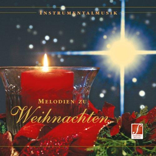 Melodies for Christmas (Melodien zu Weihnachten - Festliche Weihnachtsmusik) [Best-Known Songs and Instrumental Music for the Christmas Season] (Best Instrumental Christmas Music)