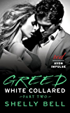 White Collared Part Two: Greed (Benediction Book 2)