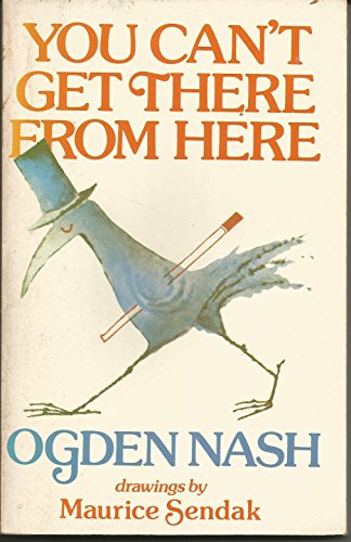You Can't Get There from Here (The Best Of Ogden Nash)