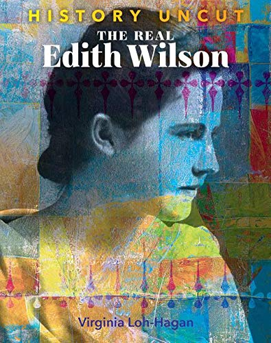 The Real Edith Wilson (History Uncut)