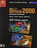 Microsoft Office 2000 : Brief Concepts and Techniques, Shelly, Gary B. and Cashman, Thomas J., 0789546515