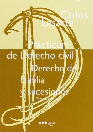 Practicum De Derecho Civil - Derecho De Familia Y Sucesiones (3ª Ed.)
