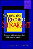 img - for Setting the Record Straight: Responses to Misconceptions About Public Education in the U.S. book / textbook / text book
