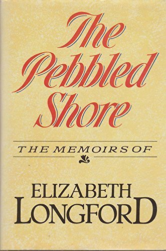 The Pebbled Shore by Elizabeth Longford (1986-08-28)