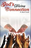 God's Divine Connection, Mary W. Powell, 0741447630
