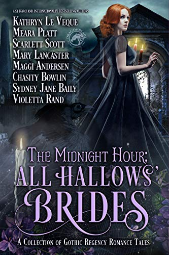 The Midnight Hour: All Hallows' Brides: A Gothic Regency Romance Novella collection (The Turn The Hollows Begins With Death)