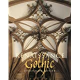 Renaissance Gothic: Architecture and the Arts in Northern Europe, 1470-1540