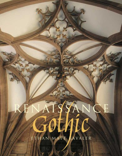(Renaissance Gothic: Architecture and the Arts in Northern Europe, 1470-1540)