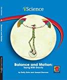img - for Balance and Motion: Toying with Gravity (iScience Readers: Level A (Library)) book / textbook / text book