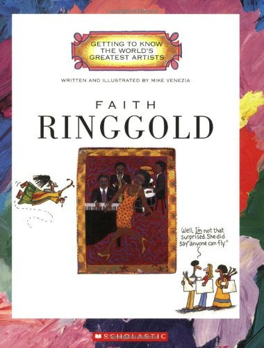 Faith Ringgold (Getting to Know the World's Greatest Artists)
