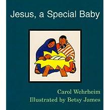 Jesus, a Special Baby