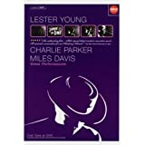 Great Performances-Lester Young, Charlie Parker, and Miles Davis