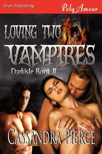 Download Loving Two Vampires [Darkisle 2] (Siren Publishing Polyamour) pdf
