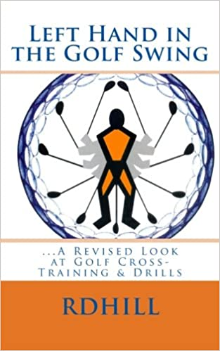 Left Hand in the Golf Swing:    A Revised Look at Golf Cross