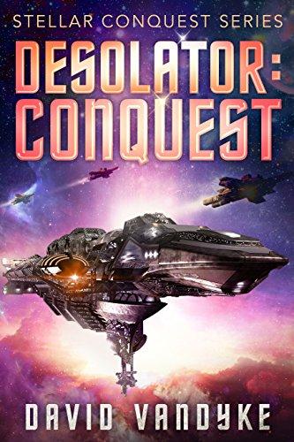 Desolator: Conquest (Stellar Conquest Series Book ()