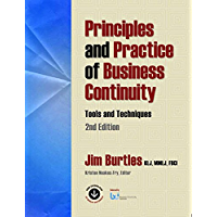 Principles and Practice of Business Continuity: Tools and Techniques Second Edition