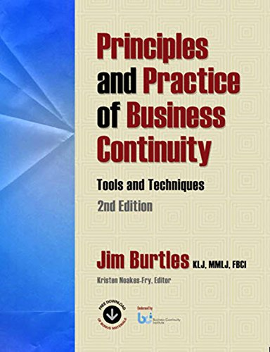 Principles and Practice of Business Continuity: Tools and Techniques Second Edition (Best Crisis Management Examples)