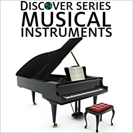 Musical Instruments: Discover Series Picture Book For Children Books Pdf File