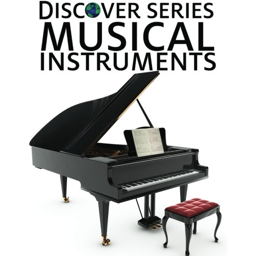 Musical Instruments: Discover Series Picture Book for Children - Discover Series Picture Book