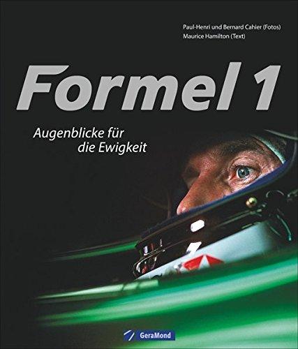 Formel-1-Grand-Prix: Augenblicke für die Ewigkeit. Alle Rennen, alle Strecken, alle Fahrzeuge, alle Weltmeister. Nicht nur für Auto- und Motorsportfans!
