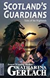 Scotland's Guardians: Myths and Legends from the Highlands