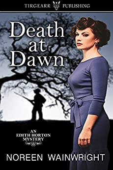 Death at Dawn (Edith Horton Mysteries, #2) by [Wainwright, Noreen]