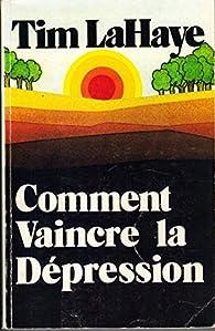 Comment vaincre la depression par Tim LaHaye