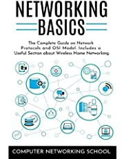 Networking Basics: The Complete Guide on Network Protocols and OSI Model. Includes a Useful Section about Wireless Home Networking