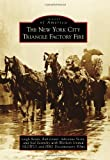 The New York City Triangle Factory Fire (Images of America Series)