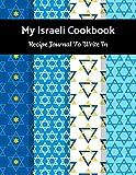My Israeli Cookbook Recipe Journal To Write In: Recipe Book to Write In, Collect Your Favorite Recipes in Your Own Cookbook, 120 - Recipe Journal and Organizer