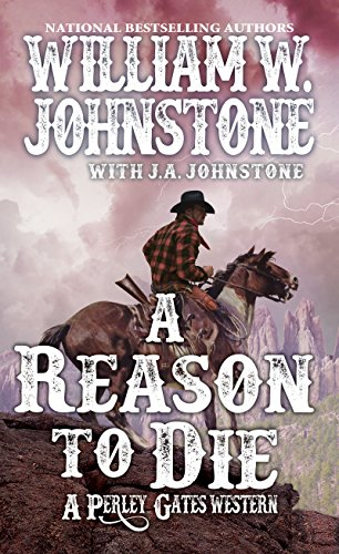 A Reason to Die (A Perley Gates Western Book 2)