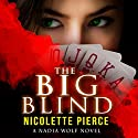 The Big Blind: Nadia Wolf, Book 1 Audiobook by Nicolette Pierce Narrated by Wendy Darling