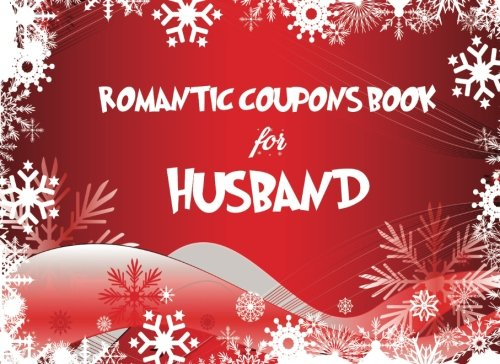 Romantic Coupons Book For Husband Christmas Coupon Book Love Coupons Last Minute Present For Wife Husband Girlfriend Stocking Stuffer J Johnson Holiday Coupons Book 9781981614752 Amazon Com Books