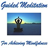 20 Minutes Guided Meditation For Achieving Mindfulness