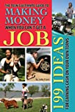 The Teen's Ultimate Guide to Making Money When You Can't Get a Job:...