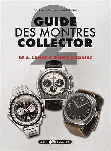 Lire Guide des montres collector : Tome 2, De A. Lange & Söhne à Zodiac pdf