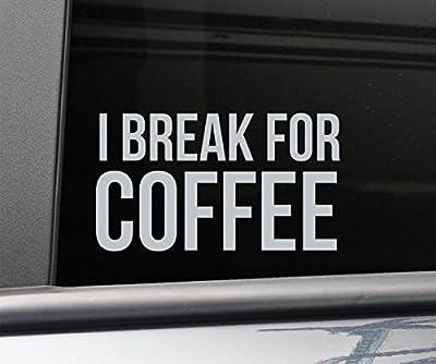 I Break for Coffee Vinyl Decal Laptop Car Truck Bumper Window Sticker - Gray