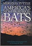 America's Neighborhood Bats, Merlin D. Tuttle, 0292704062
