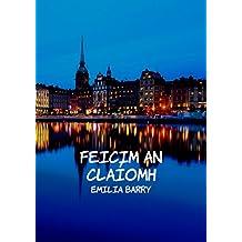 Feicim an claíomh (Irish Edition)
