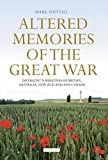 img - for Altered Memories of the Great War: Divergent Narratives of Britain, Australia, New Zealand and Canada (International Library of War Studies) book / textbook / text book