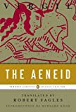 The Aeneid (Penguin Classics Deluxe Edition), Virgil, 0143105132