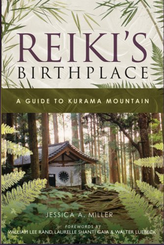 Reiki's Birthplace, A Guide to Kurama Mountain