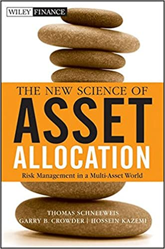 Ilmainen e-kirjojen lataus The New Science of Asset Allocation: Risk Management in a Multi-Asset World 047053740X PDF PDB by Thomas Schneeweis,Garry B. Crowder