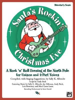 Read Online [(Santa's Rockin' Christmas Eve: A Rock 'n Roll Evening at the North Pole for Unison and 2-Part Voices (Student 5-Pack), 5 Books)] [Author: Jay Althouse] published on (May, 2003) pdf