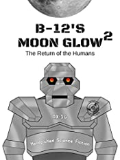 B-12's Moon Glow 2: The Return of the Humans (Fantastic Robots)