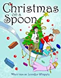 Christmas on a Spoon, Jennifer Whipple, 1934363073