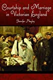 Courtship and Marriage in Victorian England, Jennifer Phegley, 0313375348