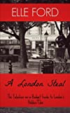 A London Steal - the Fabulous-On-a-Budget Guide to London's Hidden Chic, Elle Ford, 1484833120